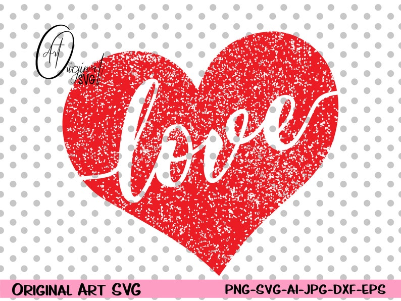 dxf and png instant download Heart png Love SVG for Cricut and Silhouette Heart Love Grunge SVG Valentines SVG and png