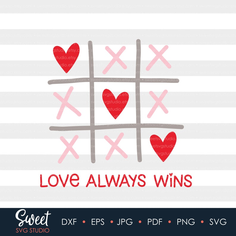 Love Always Wins SVG, Tic Tac Toe svg, dxf, png, eps, svg, Silhouette and  Cricut file, Love Always Wins hand lettered svg, Valentine svg