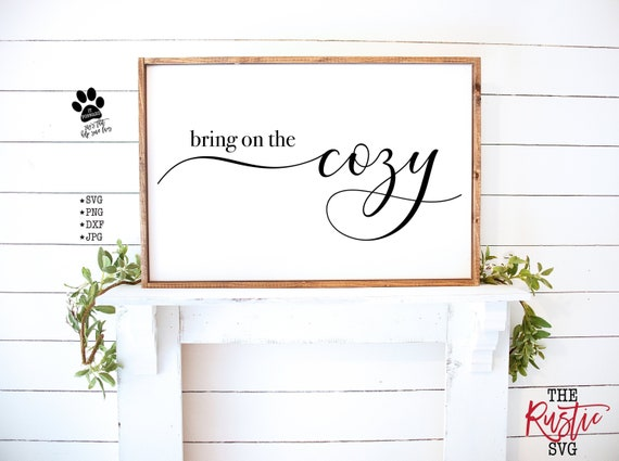 Bring On The Cozy, Bring On The Cozy Svg, Cozy Sign, Cozy Svg, Master  Bedroom Sign, Cut Files, Svg Files, Svg, Png, Silhouette, Cricut, 016