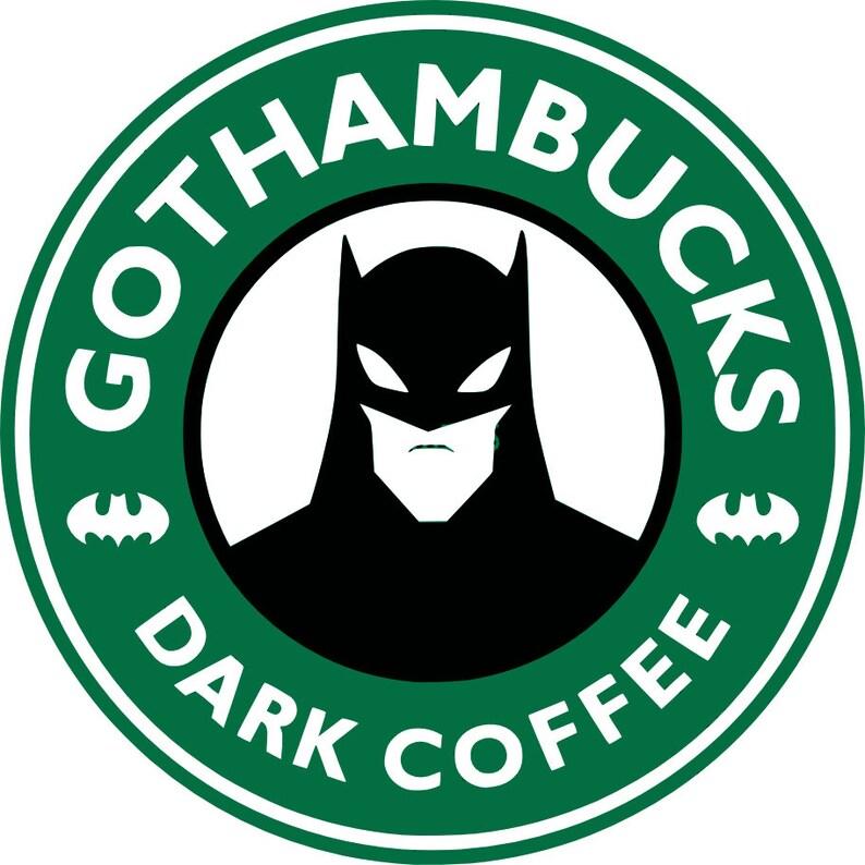 4d3a0ad91953e Starbucks Coffee Gothambucks Dark Coffee Batman SVG