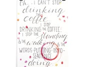 Poster quot Can 39 t Stop Drinking the Coffee quot Gilmore Girls series 12x16, 18x24