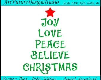 Christmas tree svg, Christmas svg, Joy svg, Love svg, Peace svg, Believe svg, printable, Cut files, SVG, Ai, Eps, Dxf, Png 300 dpi