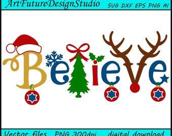 Believe svg, Christmas tree svg, Christmas svg, printable, Cut files, SVG, Ai, Eps, Dxf, Png 300 dpi