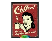 Coffee You Can Sleep When You 39 re Dead Vintage Style Fridge Magnet Funny Quotes, Humor, Retro Design, Kitchen Magnet, Housewarming Gift