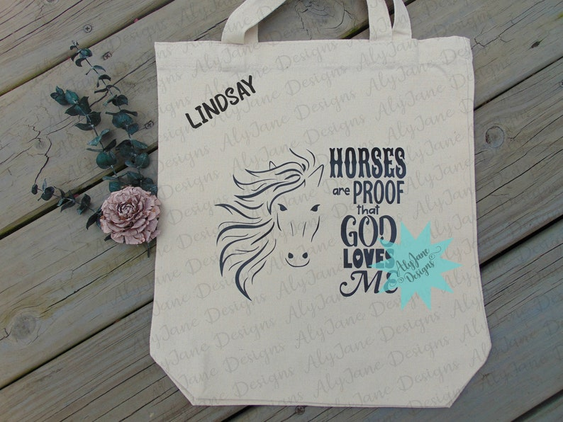 Inspirational Horse Tote Horse Crazy Girl Custom Canvas Horse Tote Bag Horses Are Proof that God Loves Me Barn Tote Horse Lover Gift