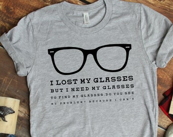 271773073 Lost my GLASSES- Unisex Short Sleeve Tee- funny nerdy eye glasses hipster  style t-shirt, optometrist eye chart geeky nerd tshirt gift shirt