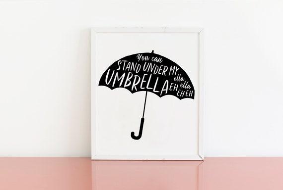 Stand Under My Umbrella Wall Art Poster Instant Digital Etsy