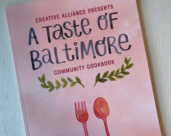 A Taste of Baltimore Community Cookbook