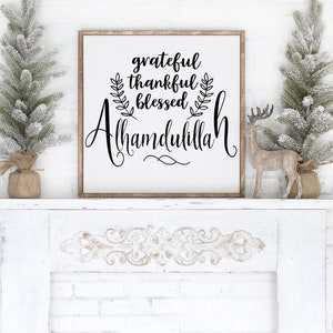 GIFT-Grateful Thankful Blessed Alhamdulillah Islamic Decor Wooden Wall Decor  Farmhouse Rustic Art  HOME Sign on Wood