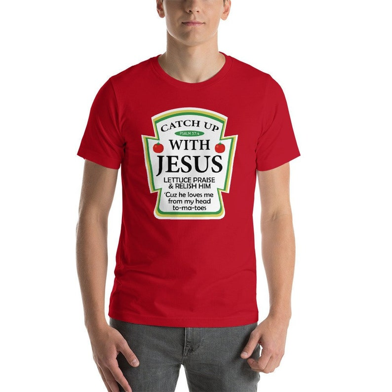 c4786d6b Catch Up With Jesus Shirt Funny Christian Religious Ketchup | Etsy