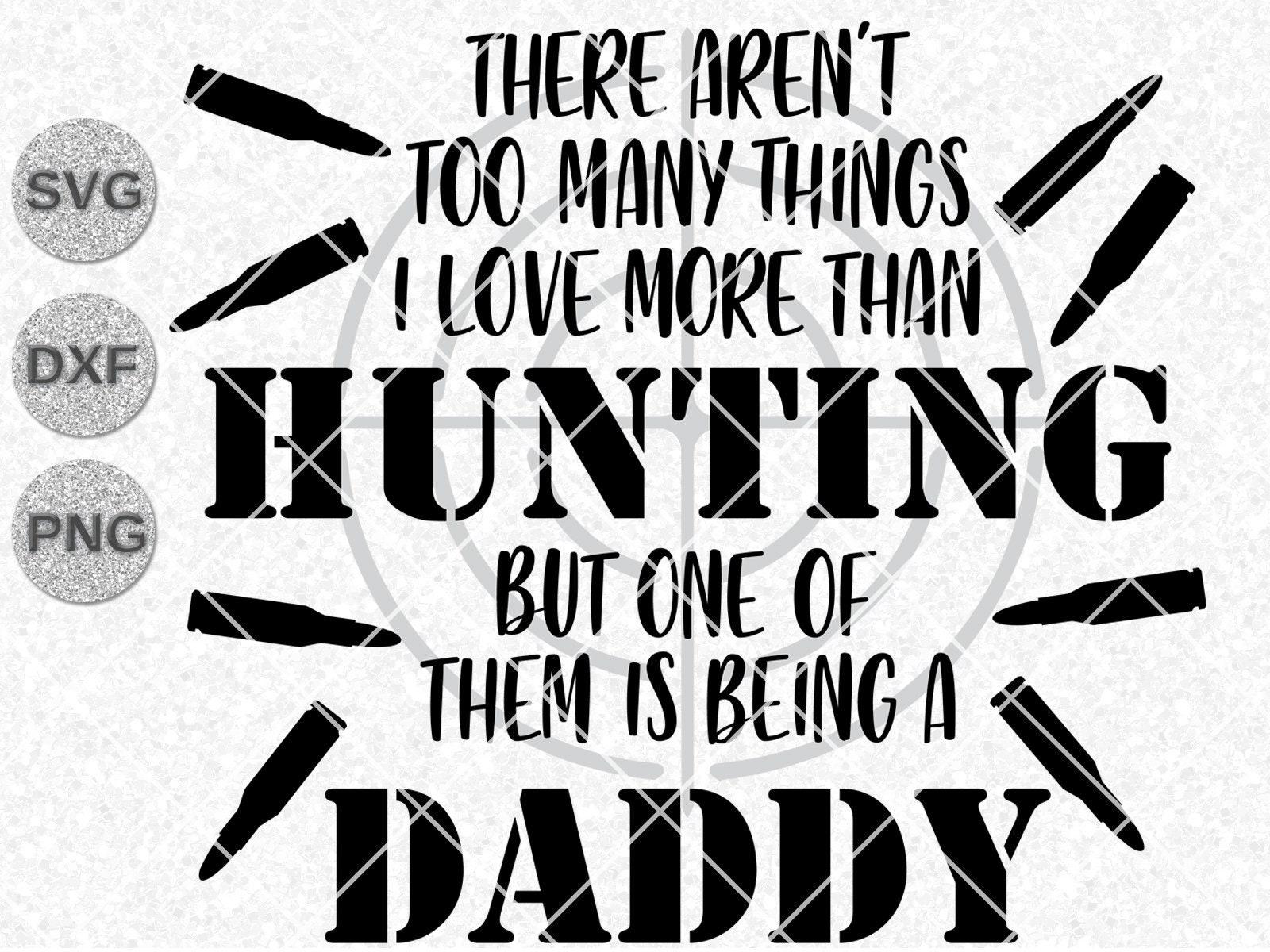 Download Hunter Svg Dxf Png Dad Hunter Svg Dad Hunting Svg Father S Day Svg Daddy Hunting Svg Father S Day Shirt Gift Cricut Svg Png Cutfile