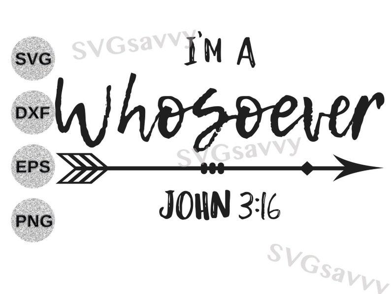 I M A Whosoever Svg Whosoever Svg Jesus Svg Faith Svg Etsy