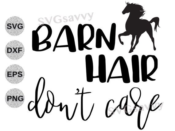 Barn Hair Don T Care Svg Barn Hair Don T Care Dxf Etsy