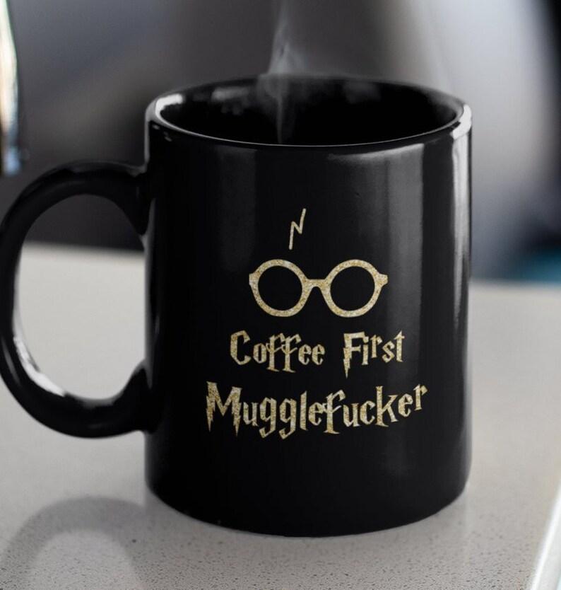 c1be0b61722 Coffee First MuggleFucker Mug Harry Potter Coffee Mug Harry | Etsy