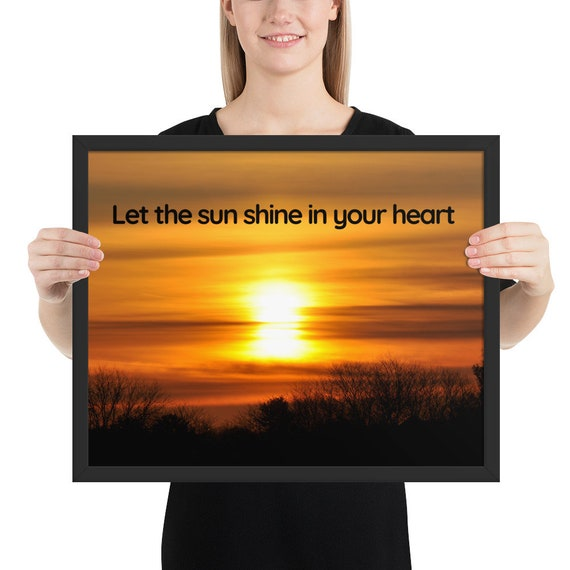 Sun in You Heart Framed poster
