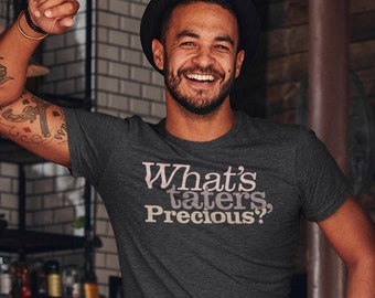 What's Taters Precious? Unisex Short Sleeve Tee Free Shipping, Gandalf Shirt, Hobbit Shirt