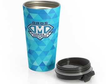 Dads Married to Doctors DMD Logo Stainless Steel Travel Mug