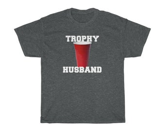 Trophy Husband (Red Cup) Heavy Cotton Short Sleeve Tee shirt
