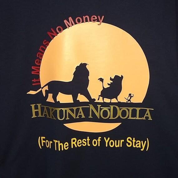 Men's Funny Disney Vacation Shirt Hakuna Nodolla Most