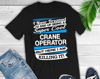 1b346e88e Crane Operator Shirt - Crane Operator Gift - Funny Crane Operator T-shirt -  Gift for Crane Operator - Crane Operator Tee