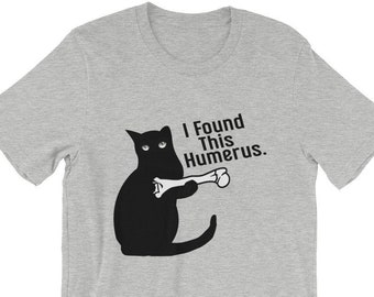 ec26f562 I Found This Humerus Unisex Shirt, Funny Humerus Tee Black Cat T-shirt,  Gift For Cats Lovers