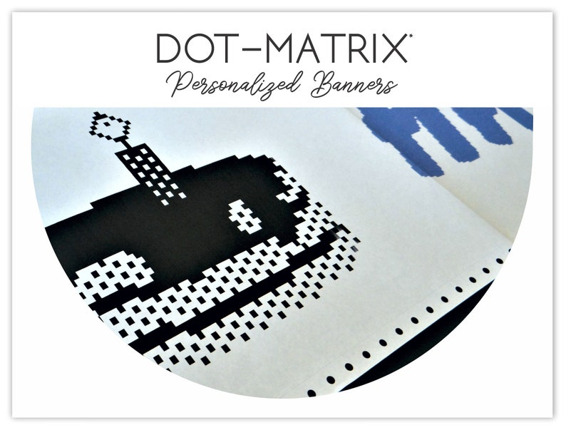 Personalized Dot Matrix Banner  Print Shop Banner  Nostalgic image 0