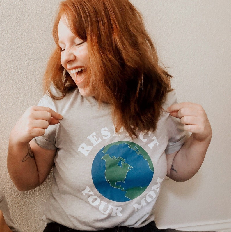 mother earth shirt adult respect your mom tshirt unisex image 0
