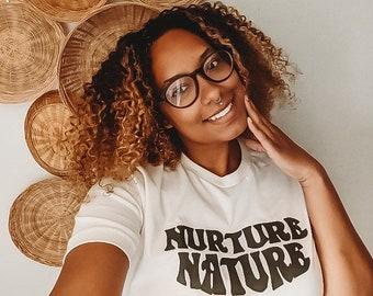 Nurture Nature Adult Unisex Tshirt - Nature Lover Women's Shirt - Outdoor Enthusiast Men's Graphic Tee - Christmas Gift