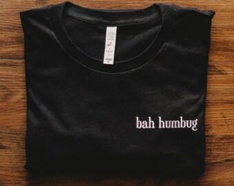 Christmas Bah Humbug Adult Tshirt - Gift for Him Graphic Unisex Shirt - Grumpy Holiday Tee - Christmas Gift