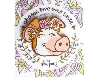 Choose Love Over Taste! - HARD ENAMEL PIN - Pig Pig Pin, Cute Pig, Flower Crown, Flowers