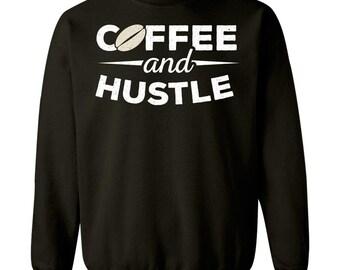 020130fe6 Coffee And Hustle - Sweatshirt