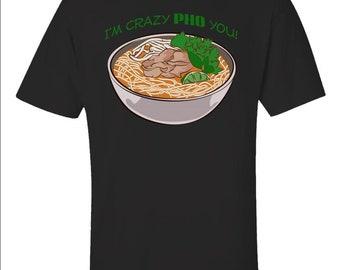 b6370c1ce I m Crazy Pho You - Unisex T-Shirt
