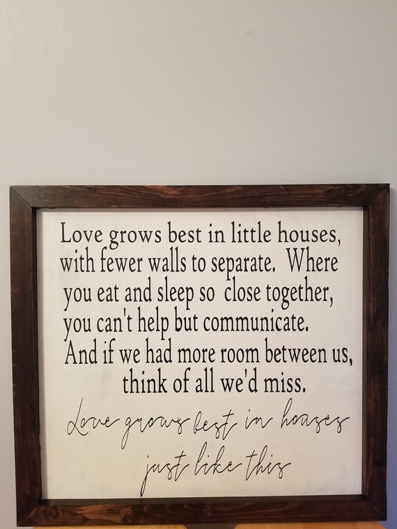 Love Grows Best In Small Houses Sign Love Sign New House Etsy