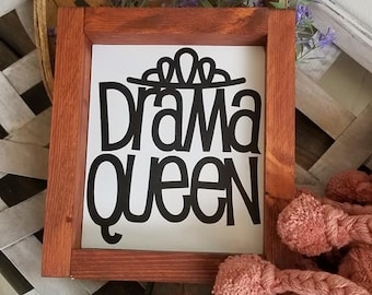 Drama queen, sarcastic funny sign, farmhouse sign, ready to ship