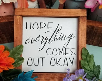 Hope everything comes out ok, farmhouse decor, funny bathroom sign, ready to ship
