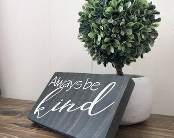Always Be Kind, farmhouse sign, home decor