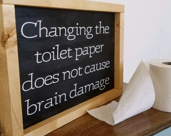 Changing the toilet paper, farmhouse bathroom sign