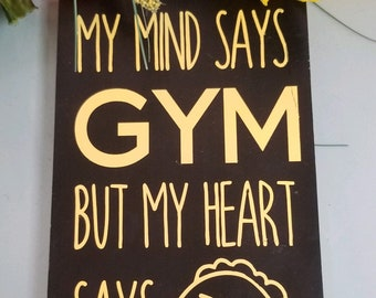 My mind says gym but heart says tacos, funny sign, adult humor decor, wall art, ready to ship