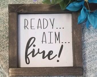Ready, aim, fire; farmhouse decor, bathroom signs, ready to ship