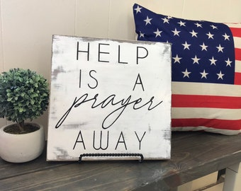 Vintage farmhouse inspired sign, help is a prayer away