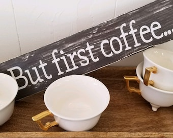 But first coffee sign, farmhouse decor, distressed sign, ready to ship