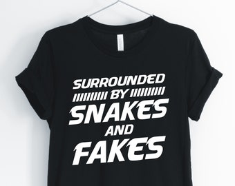 e20d7d44271 Surrounded By Snakes And Fakes