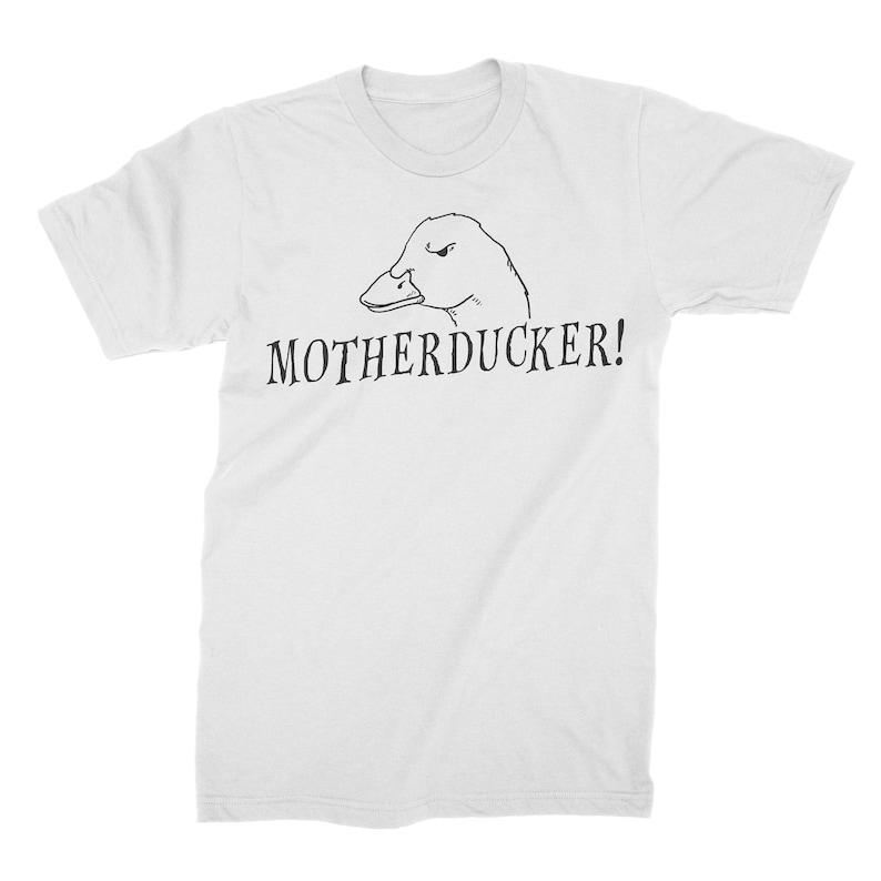 Duck Pun Unisex /& Women/'s Shirts Funny Duck Tee Duck Duck Lover T-Shirt Duck Hunter Tee Motherducker Duck Owner Shirt Duck Shirt