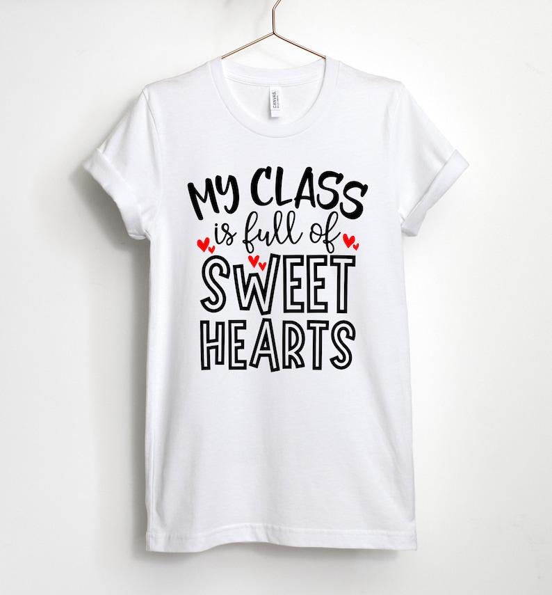 Valentine Shirt Class Full of Sweet Hearts Valentine/'s Day Shirts for Women Teacher Valentines Day Shirt Unisex /& Women/'s Shirts