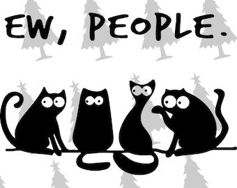 0af7fa76 ew people svg, funny cat svg, Cats svg, Cat lover svg, love svg, crazy cat  lady, kittens svg, catmas svg, Christmas svg, Silhouette svg,