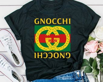 72730ab37 Gnocchi Gucci T-Shirt Funny Parody Sarcastic Food Gift Tee Tshirt