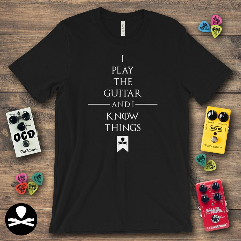 I Play The Guitar And I Know Things T-Shirt image 0