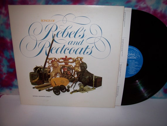 Songs Of Rebels And Redcoats 1976 National Geographic Society LP Nice W/ Bound Booklet Civil War
