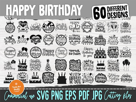 Happy Birthday SVG Bundle | Cake Topper Svg, Png | Funny Birthday Quotes | 60 Designs | Cricut, Silhouette Cut Files | Birthday Party Svg