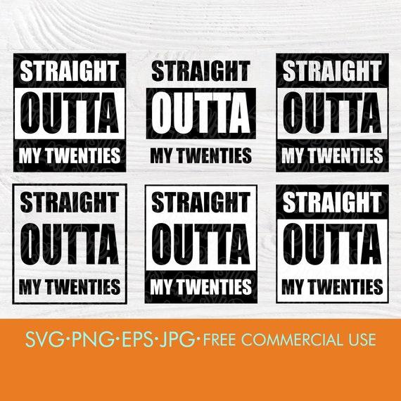 Straight outta my twenties SVG | Thirtieth birthday | 30th birthday party SVG | Turning 30 SVG | Shirt svg design | Cut files for Cricut